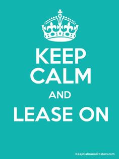 ❤️ this...Keep Calm and Lease On