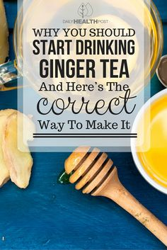 Why You Should Start Drinking Ginger Tea And Here's The Correct Way To Make It @dailyhealthpost