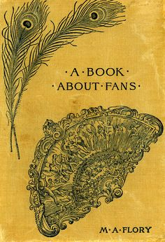 Title: A Book About Fans: The History of Fans and Fan-Painting  Author: M.A. Flory  Publication: Macmillan & Co., London  Publication Date: 1895     Book Description: Brown hardback with black and white photographic plate images.  141 pages.      Call Number: NK 4870 F5