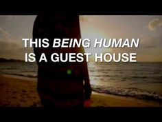 """This 'being human' is a guest house...""  A short video meditation"