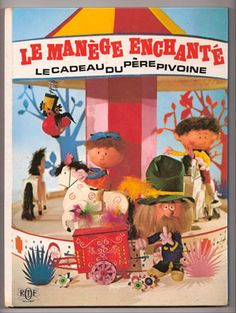 Le manège enchanté  a story from the kids program on french TV (from Serge Danot and Yvor Wood)