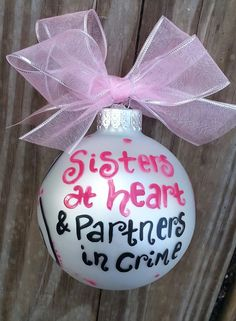 Best Friend Sisters at Heart  Partners in by jessicakdesigns, $12.00 Best friends ornament
