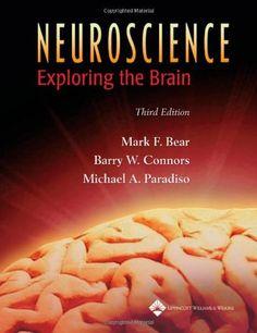 Neuroscience: Exploring the Brain by Mark F. Bear PhD, http://www.amazon.com/dp/0781760038/ref=cm_sw_r_pi_dp_zoqbsb0FDXF6D