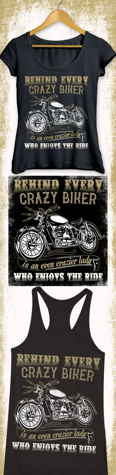 ||Behind every crazy biker, is an even crazier old lady Who enjoys the ride|| Are you a crazy biker lady?? Then check out our others styles. Available as Tank Top, Tee and Hoodie.