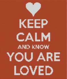 Keep Calm You Are Loved Cross Stitch Pat pattern on Craftsy.com
