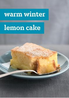 Warm Winter Lemon Cake – Gently falling snow, good. Unrelenting icy rain, not so much. Tame winter with a forkful of lemony sunshine in a warm, moist pudding cake with a citrus tang.