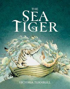 Victoria Turnbull ~ THE SEA TIGER