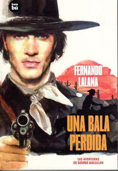 Una bala perdida, Fernando Lalana (ed. Bambú). 2º-3º ESO. El autor retoma el género de la novela del Oeste y construye una trama de pistoleros, investigación y juicios, con un ritmo bastante acertado. Incluye violencia al estilo del género.