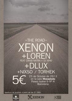 VIERNES 25 DE OCTUBRE SALA MONASTERIO,BARCELONA: -XENON PRESENTANDO THE ROAD -LOREN -DLUX