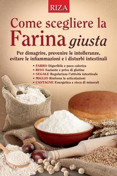 "Cover of ""Come scegliere la Farina giusta"" Food C, Love Food, Cooking For Dummies, Cooking Movies, Pasta Maker, Cooking Recipes, Healthy Recipes, Food Facts, Nutrition Tips"