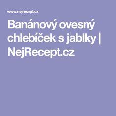 Banánový ovesný chlebíček s jablky | NejRecept.cz