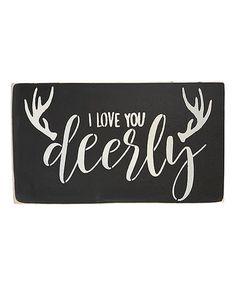 'I Love You Deerly' Wall Sign #zulily #zulilyfinds