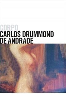 Corpo - Carlos Drummond de Andrade