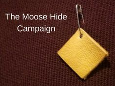 The Moose Hide Campaign is a grassroots Canadian Indigenous Peoples' movement aimed at ending violence against all women and children.