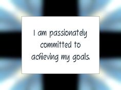 """Daily Affirmation for September 29, 2015 #affirmation #inspiration - """"I am passionately committed to achieving my goals."""""""