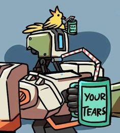 "Bastion""Beep boop Beep"" Translated: ""Ah... yess the sweet taste of your tears..."""