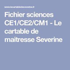 Fichier sciences CE1/CE2/CM1 - Le cartable de maitresse Severine
