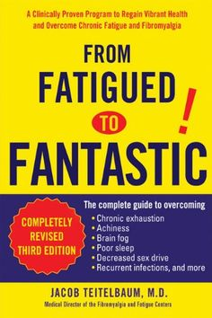 From Fatigued to Fantastic by Jacob Teitelbaum M.D.