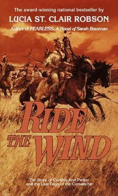 Ride the Wind~The story of Cynthia Ann Parker who was kidnapped by Comanche Indians. She grew up with them, married a leader and became a proud Comanche woman.