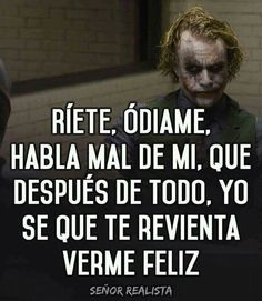 Aunque lo se me encantaría ver tu jeta Joker Frases, Joker Quotes, Inspirational Quotes About Success, Motivational Phrases, Joker Cosplay, True Quotes, Funny Quotes, Suicide Squad, The Ugly Truth