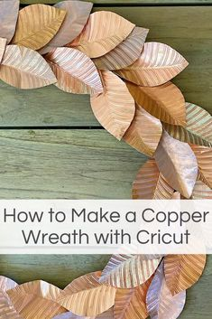 How to Make a Copper Wreath