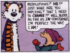 Calvin had it right, as always.