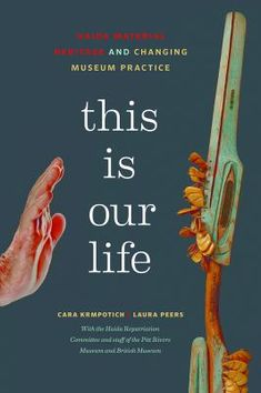 This is our life : Haida material heritage and changing museum practice Indigenous Peoples Day, Our Life, This Is Us, Museum, Books, Libros, Book, Book Illustrations, Museums