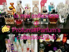la mia collezione profumi /la mia collezione#Parfum's collection# ma col...