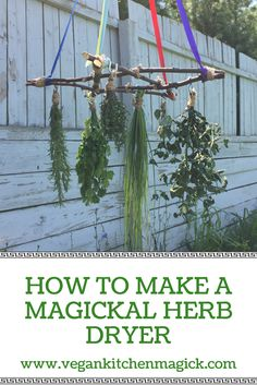 Make a magickal herb dryer! See my blog post for photos and easy step by step directions!