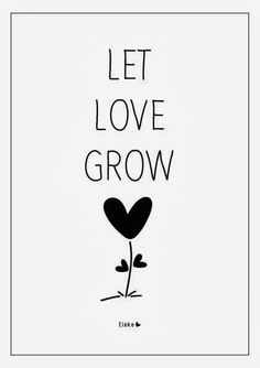 Let Love Grow.