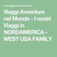 Viaggi Avventure nel Mondo - I nostri Viaggi in NORDAMERICA - WEST USA FAMILY