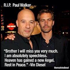 Vin Diesel @thevindieseloff 9 Dec Paul Walker the man died, but the legend was born