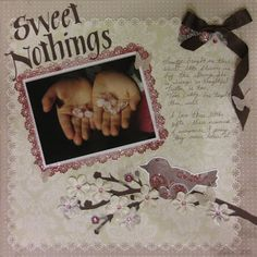 Sweet Nothings, Scrapbook Page, Cricut and Glitter