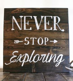 Never Stop Exploring Wood Art | Because we all need a little encouragement now and then, this ... | Decor