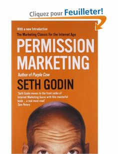 Permission Marketing: Turning Strangers Into Friends And Friends Into Customers: Amazon.fr: Seth Godin: Livres anglais et étrangers