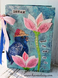 Dream Altered Art Journal Spread Your Wings And Fly by haveadaisy-Lee Ann Garrett $25.00