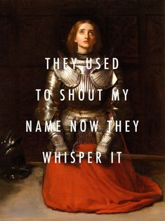 'They used to shout my name, now they whisper it'. Lorde 'Yellow Flicker Beat', 2014 x John Everett Millais 'Joan of Arc', Schrift Design, Yennefer Of Vengerberg, Joan Of Arc, Provocateur, Emily Dickinson, Music Lyrics, Lorde Lyrics, Writing Prompts, Oeuvre D'art