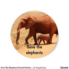 Save The Elephants Round Sticker, Glossy
