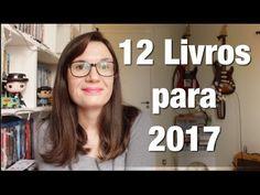 12 Livros para 2017   Tatiana Feltrin