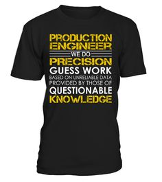 Production Engineer - We Do Precision Guess Work