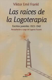 Las raíces de la logoterapia : escritos juveniles 1923-1942 / Viktor E. Frankl ; recopilación de Eugenio Fizzotti ; [traducción, Ángel Romano]. RC 489.L6 F81R