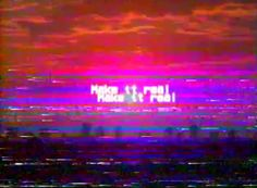 #text #quote #quotation #expression #phrase #real #video #MakeItReal #VHS