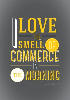"""Mallrats Quote: """"I love the smell of commerce in the morning"""""""