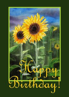 Happy Greeting Card featuring the painting Happy Birthday Happy Sunflowers Couple by Irina Sztukowski Happy Birthday Greetings Friends, Happy Birthday Wishes Photos, Happy Birthday Best Friend, Birthday Wishes Quotes, Happy Birthday Funny, Happy Birthday Messages, Happy Birthday Country, Happy Birthday Sunflower, One Photo