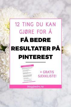 Pinterest kan gi mye trafikk til bloggen, hvis du bruker det riktig. Her er 12 ting du kan gjøre for å få bedre resultater på Pinterest!
