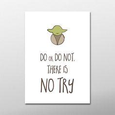 Do or do not, there is no try! Sabedoria do Mestre Yoda para decorar as paredes dos fãs de Star Wars. Autor: Dinha #decor #poster #frase #cinema #jedi