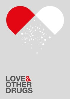 "Minimal poster: ""Love  Other drugs""."