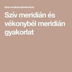 Szív meridián és vékonybél meridián gyakorlat Keto, Medicine
