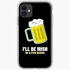 Iphone 11, Iphone Cases, St Patricks Day, Irish, It Works, Beer, Type, Printed, Awesome