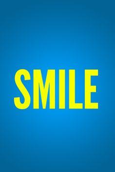 S M I L E=it might make someone else       smile.